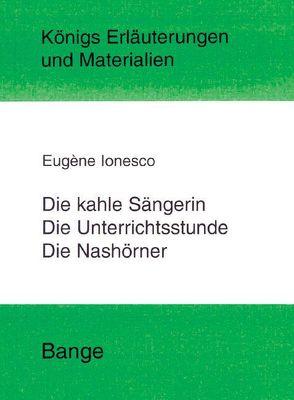 Die kahle Sängerin, Die Unterichtsstunde und Die Nashörner. Textanalyse und Interpretation von Bahners,  Klaus, Ionesco,  Eugène