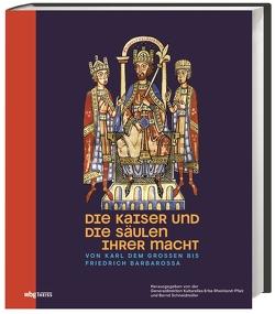 Die Kaiser und die Säulen ihrer Macht von Schneidmüller,  Bernd