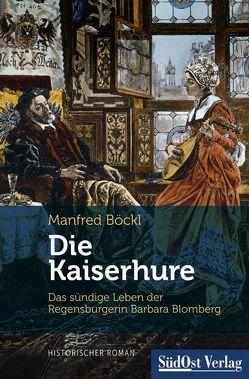 Die Kaiserhure von Böckl ,  Manfred