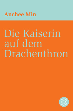 Die Kaiserin auf dem Drachenthron von Augustin,  Helga, Min,  Anchee
