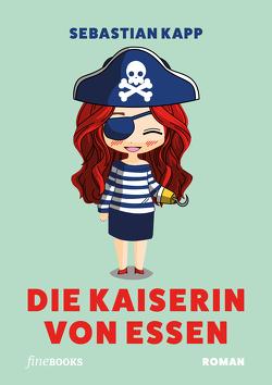 Die Kaiserin von Essen von Kapp,  Sebastian