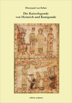 Die Kaiserlegende von Heinrich und Kunigunde von Ebernand von Erfurt, Gärtner,  Kurt, Lemmer,  Manfred