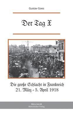"""Die Kaiserschlacht """"Der Tag X"""" von Goes,  Gustav"""