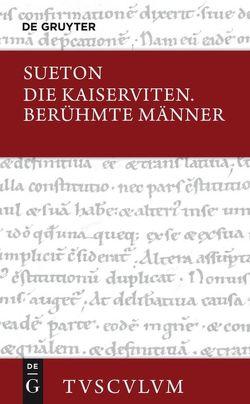 Die Kaiserviten. Berühmte Männer / De vita Caesarum. De viris illustribus von Martinet,  Hans, Sueton