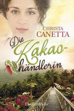 Die Kakaohändlerin von Canetta,  Christa