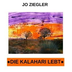 Die Kalahari lebt von Ziegler,  Jo