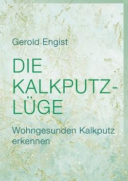Die Kalkputz-Lüge von Engist,  Gerold