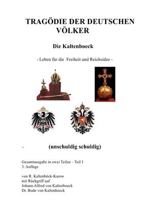 Die Kaltenboeck – Band I und Band II / TRAGÖDIE DER DEUTSCHEN VÖLKER von Kaltenböck-Karow,  R.