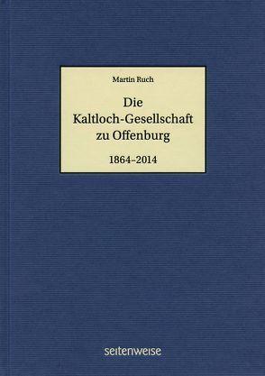 Die Kaltloch-Gesellschaft zu Offenburg von Ruch,  Martin