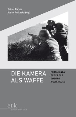 Die Kamera als Waffe von Prokasky,  Judith, Rother,  Rainer