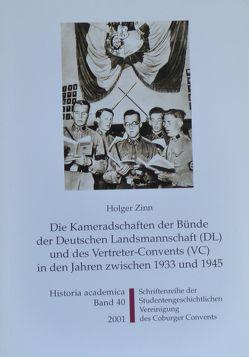 Die Kameradschaften der Bünde der Deutschen Landsmannschaft (DL) und des Vertreter-Convents (VC) in den Jahren zwischen 1933 und 1945 von Becker,  Ulrich, Frische,  Detlev, Zinn,  Holger