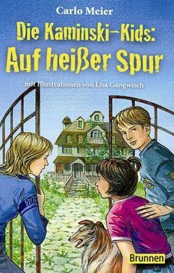 Die Kaminski-Kids: Auf heißer Spur von Gangwisch,  Lisa, Meier,  Carlo