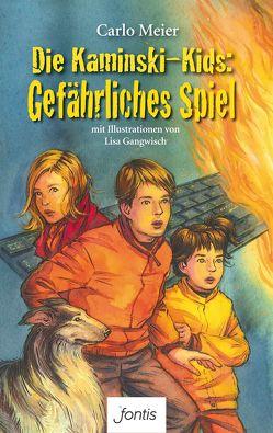 Die Kaminski-Kids: Gefährliches Spiel von Gangwisch,  Lisa, Meier,  Carlo