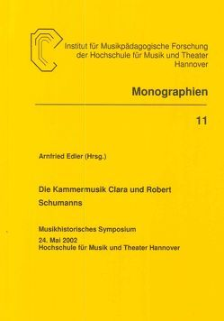 Die Kammermusik Clara und Robert Schumanns von Edler,  Arnfried