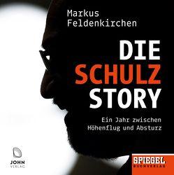 Die Schulz-Story: Ein Jahr zwischen Höhenflug und Absturz – Ein SPIEGEL-Hörbuch von Feldenkirchen,  Markus, Winkelmann,  Helmut