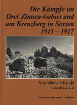 Die Kämpfe im Drei-Zinnen-Gebiet und am Kreuzberg in Sexten 1915-1917 von Schemfil,  Viktor