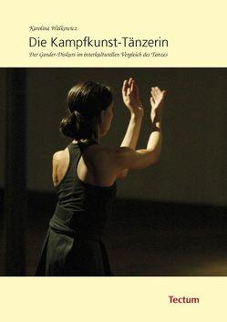 Die Kampfkunst-Tänzerin von Walkowicz,  Karolina