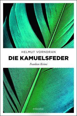 Die Kamuelsfeder von Vorndran,  Helmut