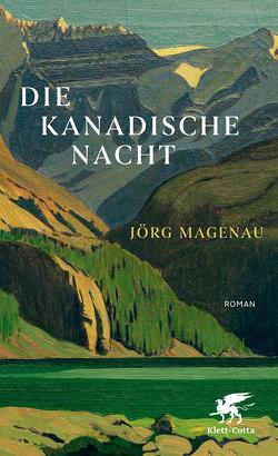 Die kanadische Nacht von Magenau,  Jörg