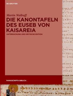 Die Kanontafeln des Euseb von Andrist,  Patrick, Wallraff,  Martin