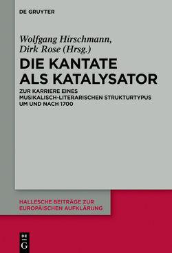 Die Kantate als Katalysator von Hirschmann,  Wolfgang, Röse,  Dirk