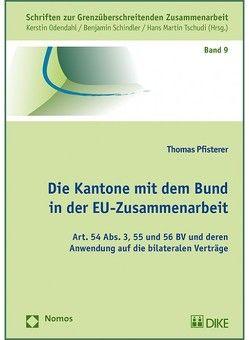 Die Kantone mit dem Bund in der EU-Zusammenarbeit von Pfisterer,  Thomas