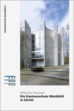 Die Kantonsschule Rämibühl in Zürich von Clavuot,  Ottavio