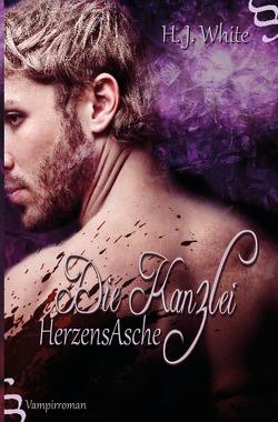 Die Kanzlei / Die Kanzlei HerzensAsche von White,  H.J.