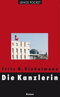 Die Kanzlerin von Dinkelmann,  Fritz H.
