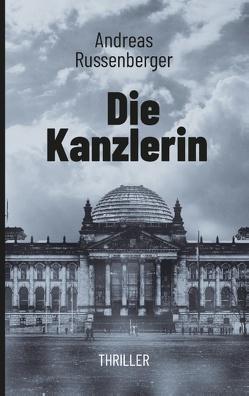 Die Kanzlerin von Russenberger,  Andreas
