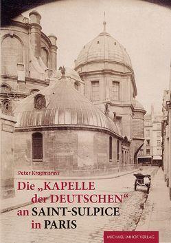 """Die """"Kapelle der Deutschen"""" an Saint-Sulpice in Paris von Kropmanns,  Peter"""