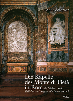 Die Kapelle des Monte di Pietà in Rom von Scherner,  Antje