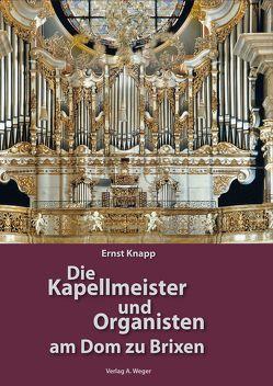 Die Kapellmeister und Organisten am Dom zu Brixen von Knapp,  Ernst