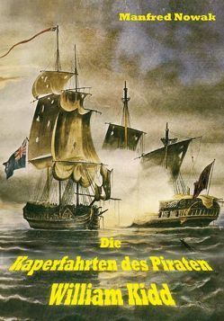 Die Kaperfahrten des Piraten William Kidd von Nowak,  Manfred