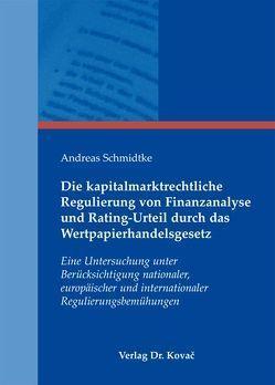 Die kapitalmarktrechtliche Regulierung von Finanzanalyse und Rating-Urteil durch das Wertpapierhandelsgesetz von Schmidtke,  Andreas
