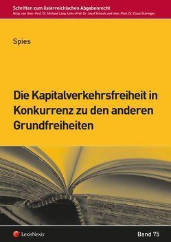 Die Kapitalverkehrsfreiheit in Konkurrenz zu den anderen Grundfreiheiten von Spies,  Karoline