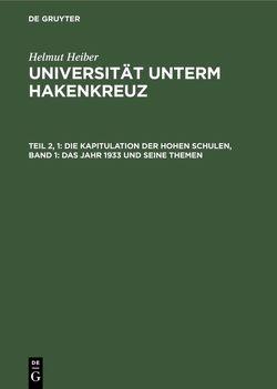 Die Kapitulation der Hohen Schulen von Heiber,  Helmut