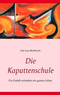 Die Kaputtenschule von Burkhardt,  Udo Lutz