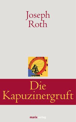 Die Kapuzinergruft von Roth,  Joseph