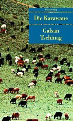 Die Karawane von Tschinag,  Galsan