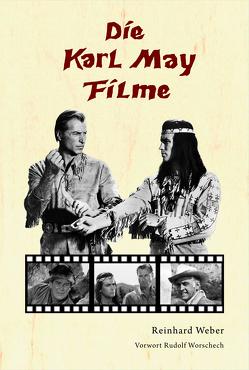Die Karl May Filme von Weber,  Reinhard