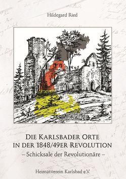 Die Karlsbader Orte in der 1848/49er Revolution von Ried,  Hildegard