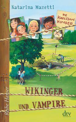 Die Karlsson-Kinder (3) Wikinger und Vampire von Mazetti,  Katarina, Stohner,  Anu