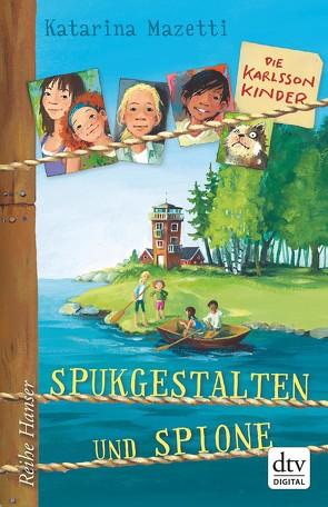 Die Karlsson-Kinder, Spukgestalten und Spione von Mazetti,  Katarina, Stohner,  Anu