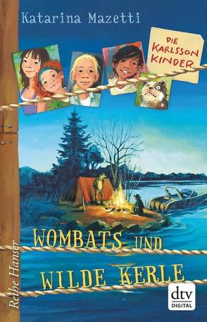 Die Karlsson-Kinder, Wombats und wilde Kerle von Mazetti,  Katarina, Stohner,  Anu
