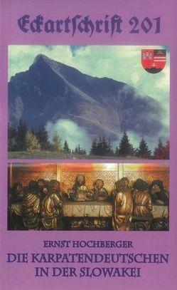 Die Karpatendeutschen in der Slowakei von Hochberger,  Ernst