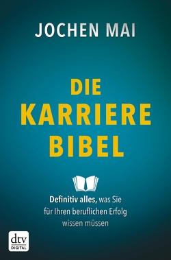 Die Karriere-Bibel von Mai,  Jochen