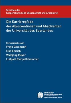 Die Karrierepfade der Absolventinnen und der Absolventen der Universität des Saarlandes von Emrich,  Eike, Gassmann,  Freya, Meyer,  Wolfgang, Rampeltshammer,  Luitpold