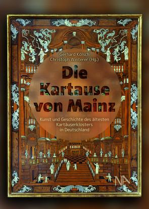 Die Kartause von Mainz von Kölsch,  Gerhard, Winterer,  Christoph