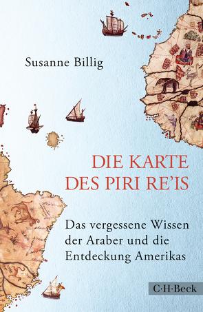Die Karte des Piri Re'is von Billig,  Susanne